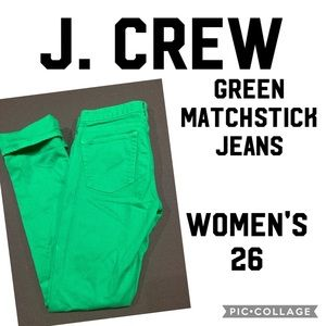 J. Crew Green Matchstick Jeans Size 26